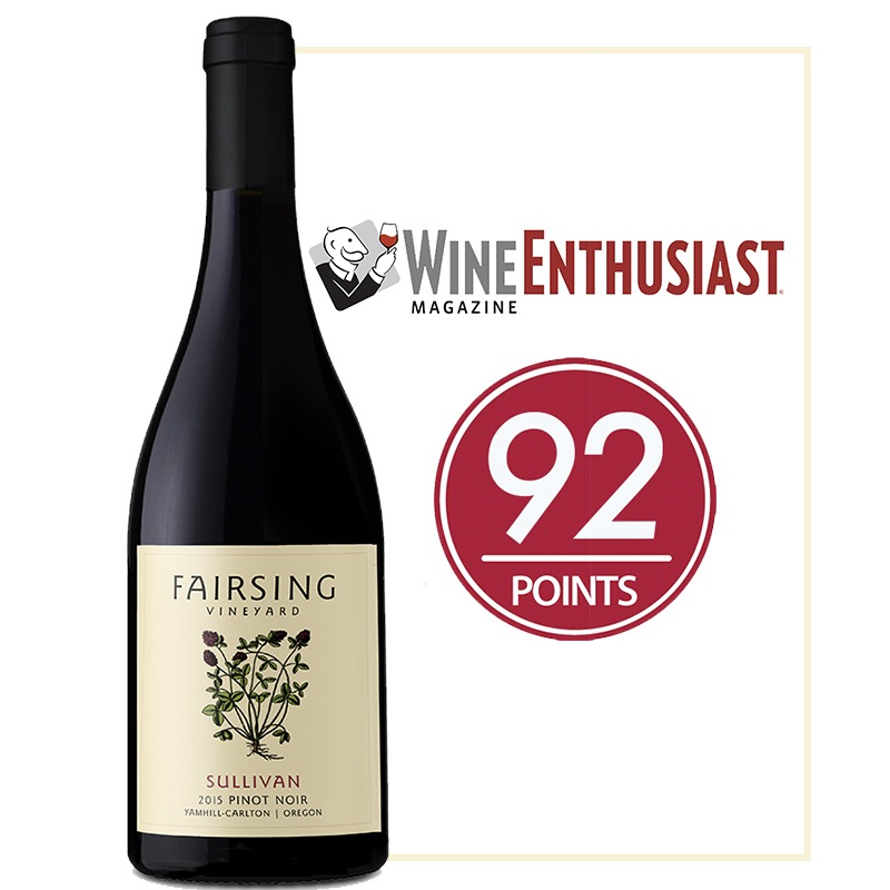 The 2015 Fairsing Vineyard Pinot Noir Sullivan Received 92 Points from Wine Enthusiast