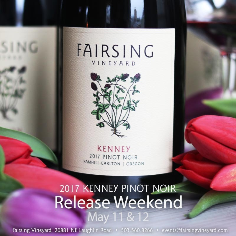 Fairsing Vineyard Kenney Pinot Noir Release May 11 and 12