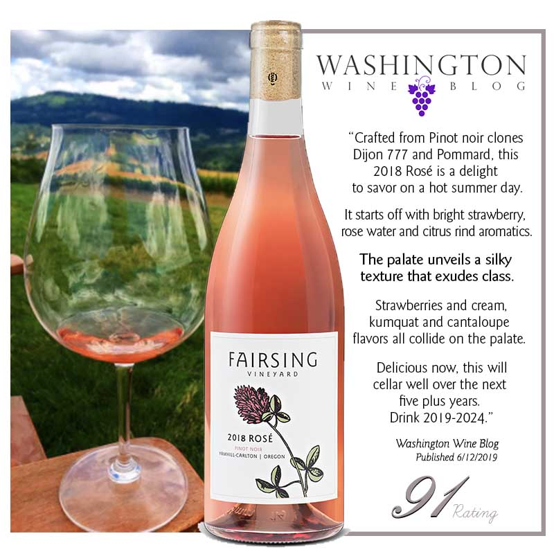 Accolades and a 91 rating for the Fairsing Vineyard 2018 Rosé of Pinot Noir from The Washington Wine Blog in June 2019