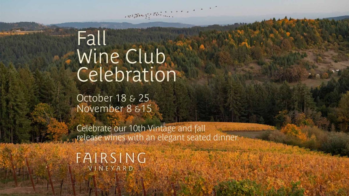 The Fairsing Vineyard Fall Wine Club Celebration features four seatings of a wine dinner complemented by their fall release wines