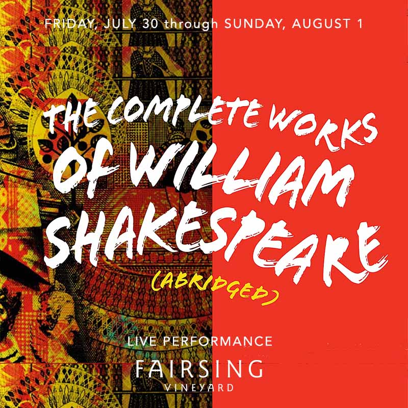 The Complete Works of Wm Shakespeare (abridged) to be performed at Fairsing Vineyard July 10 through Aug 1